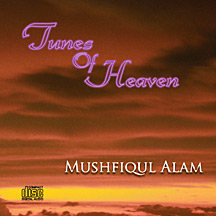 Tunes of Heaven, legendary debut album of Mushfiqul Alam who is one of the best music composers in the world.